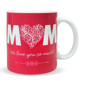 We Love You Mom Mug