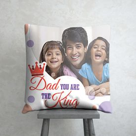 Dad You're the King cushion