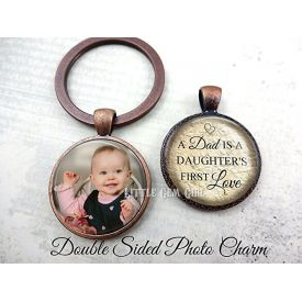 Dad a Daughter's First Love - Double Sided Key Chain Charm - Custom Picture Keepsake for Father's Da