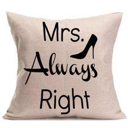 Mrs Always Right Quotes Cushion With Filler
