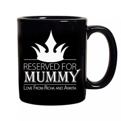 Crown Reserved For Mummy Mug
