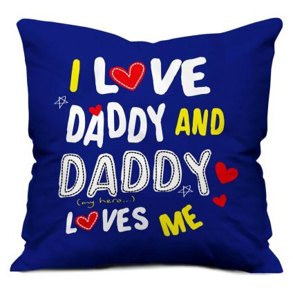 I Love Daddy, Daddy Loves Me Blue Small Cushion with Filler 12X12