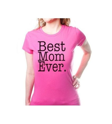 BEST MOM EVER TSHIRT Mothers Day TEE